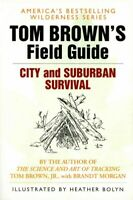 Tom Brown's Field Guide to City and Suburban Survival, Paperback by Brown, To...