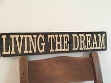 Living The Dream Sign Wood Wooden Handmade Vintage Old Style Gift Plaque