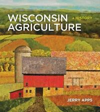 Wisconsin Agriculture: A History, Apps, Jerry, Excellent Book