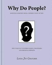 Why do People?: Questions answered from a different point of view. A little book