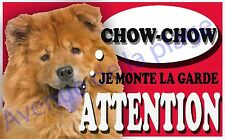 Plaque aluminium Attention au chien - Je monte la garde - Chow Chow - NEUF