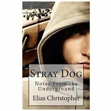 Stray Dog: Notes From the Underground