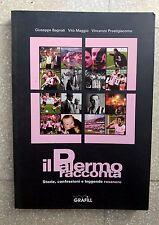 IL PALERMO RACCONTA storia squadra calcio amarcord LIBRO BOOK LIVRE FOOTBALL