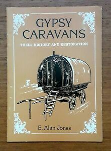 GYPSY CARAVANS THEIR HISTORY AND RESTORATION BY E ALAN JONES 1982 2ND EDITION