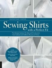 Sewing Shirts with a Perfect Fit: The Ultimate Guide to Fit, Style, and: Used