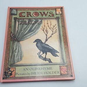 Crows: An Old Rhyme by Heidi Holder (1987) 1st Ed. Hardback [VG+] Simon Schuster