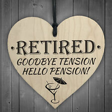 Retired Goodbye Tension Hello Pension Novelty Wooden Hanging Heart Plaque Gift
