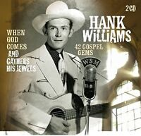 HANK WILLIAMS - WHEN GOD COMES AND GATHERS HIS JEWELS: 42 GOSPEL GEMS  2 CD NEW+