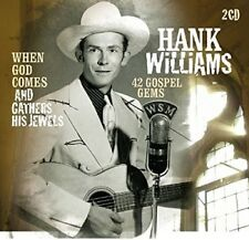 HANK WILLIAMS - WHEN GOD COMES AND GATHERS HIS JEWELS: 42 GOSPEL GEMS  2 CD NEUF