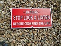 Warning Stop Look & Listen Railway Cast Iron Plaque - Metal Sign / Steam Train