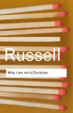 Why I am Not a Christian: And Other Essays on Religion and Related Subjects by …
