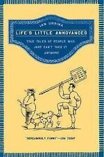 Life's Little Annoyances: True Tales of People Who Just Can't Take It Anymore