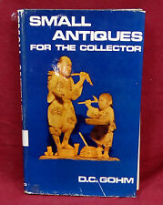 Small Antiques for the Collector, DC Gohm, 1968, 1st Ed.