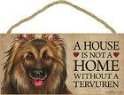 Belgian Tervuren Indoor Dog Breed Sign Plaque - A House Is Not A Home + Bonus...