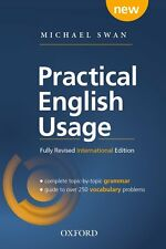 Practical English Usage: Michael Swan's Guide to Problems in English by Michael