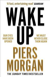 Wake Up Why The World Has Gone Nuts~Piers Morgan~Paperback~2021