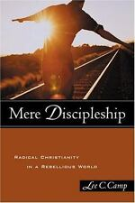 Mere Discipleship: Radical Christianity in a Rebellious World-ExLibrary