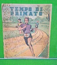 TEMPO DI PRIMATO edizioni Piccoli Milano anni 40/50 ATLETICA LEGGERA SPORT CORSA
