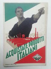 """CARTOLINA """"ACQUISTATE PRODOTTI ITALIANI"""" AUTARCHIA PROPAGANDA MILITARE GUERRA"""