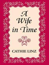 A Wife in Time by Linz, Cathie