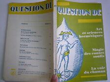N° 47 AVRIL MAI 1982 QUESTION DE ART ET SCIENCES HERMETIQUES MAGIE CHAMAN E RETZ