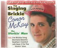 THE SINGING BRICKIE - CONOR McKAY - THE WORKIN' MAN CD