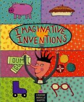 Imaginative Inventions : The Who, What, Where, When, and Why of Roller Skates...
