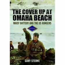 Cover Up at Omaha Beach: Maisy Battery and the US Rangers by Gary Sterne...