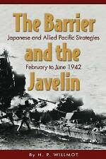 The Barrier and the Javelin: Japanese and Allied Strategies, February to June 1942 by H. P. Willmott (Paperback, 2008)