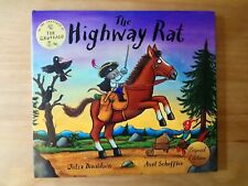 SIGNED 1ST EDITION THE HIGHWAY RAT. JULIA DONALDSON (GRUFFALO) SCHEFFLER  FIRST