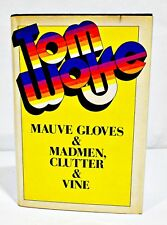 MAUVE GLOVES & MADMEN, CLUTTER & VINE by TOM WOLFE HCDJ - 1976 FIRST PRINTING