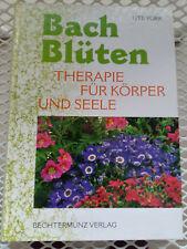 Bach-Blüten - Therapie für Körper und Seele