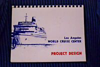 Los Angeles World Cruise Center - Project Design - about 40 pages