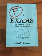 F in Exams: The Very Best Totally Wrong Test Answers by Benson, Richard