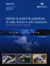 [DIFETTOSO] Atlante di anatomia palpatoria di collo, tronco e arto superiore. Is