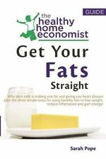 Get Your Fats Straight: Why skim milk is making you fat and giving you heart dis