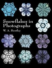 Dover Pictorial Archive: Snowflakes in Photographs by W. A. Bentley (2000,...