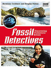 The Fossil Detectives: Discovering Prehistoric Britain by Hermione Cockburn,...