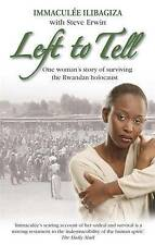 Left to Tell: One Woman's Story of Surviving the Rwanden Holocaust by...