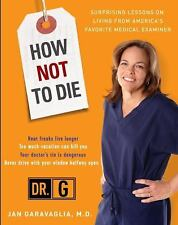 How Not to Die: Surprising Lessons from America's Favorite Medical Examiner (Pap
