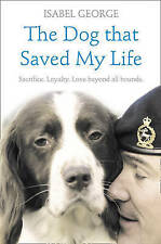 The Dog That Saved My Life: Incredible True Stories of Canine Loyalty, New Book