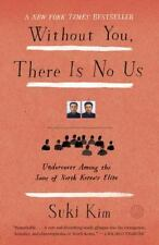 Without You, There Is No Us: Undercover Among the Sons of North Korea's Elite b