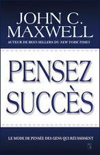 PENSEZ SUCCES - JOHN C. MAXWELL