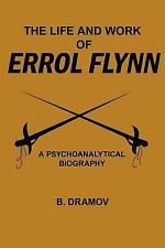 The Life and Work of Errol Flynn by B. Mov (2005, Paperback)