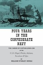 Four Years In The Confederate Navy: The Career Of Captain John Low On The C.S...