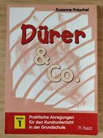 Dürer & Co.: Praktische Anregungen für den Kunstunterricht in der Grundschule 1