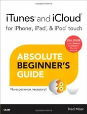 iTunes and iCloud for iPhone, iPad, & iPod Touch Absolute Beginner's Guide (Ab,