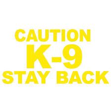 "CAUTION K-9 STAY BACK V1 (6"" YELLOW) Vinyl Decal Window Sticker"