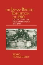 The Japan-British Exhibition of 1910 : Gateway to the Island Empire of the...