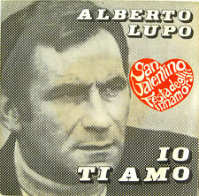 """ALBERTO LUPO """"IO TI AMO"""" 45' Italy copertina differente per SAN VALENTINO"""